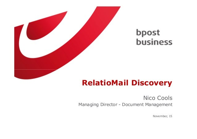 RelatioMail Discovery                          Nico CoolsManaging Director - Document Management                          ...