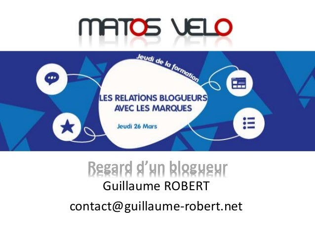 Regard d'un blogueur Regard d'un blogueur Guillaume ROBERT contact@guillaume-robert.net