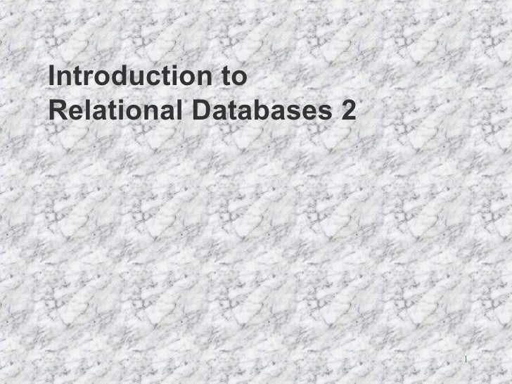 Introduction to Relational Databases 2