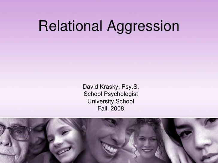 Relational Aggression <br />David Krasky, Psy.S.<br />School Psychologist<br />University School<br />Fall, 2008<br />