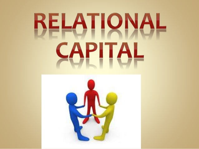 Relational capital is credibility. It's trust that is earned through the display of relational and interpersonal skills.