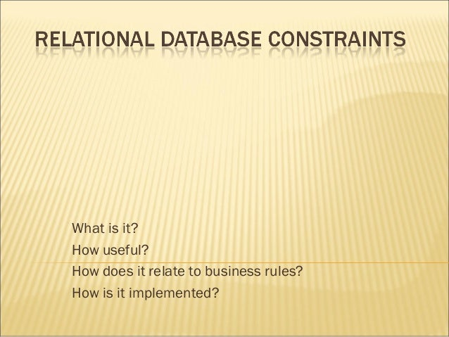 What is it?How useful?How does it relate to business rules?How is it implemented?