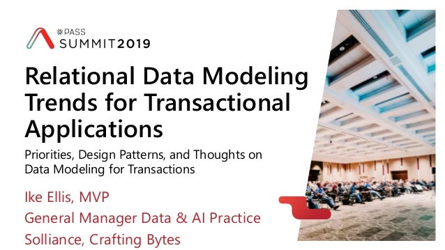 Priorities, Design Patterns, and Thoughts on Data Modeling for Transactions Relational Data Modeling Trends for Transactio...