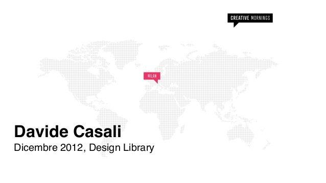 Davide CasaliDicembre 2012, Design Library