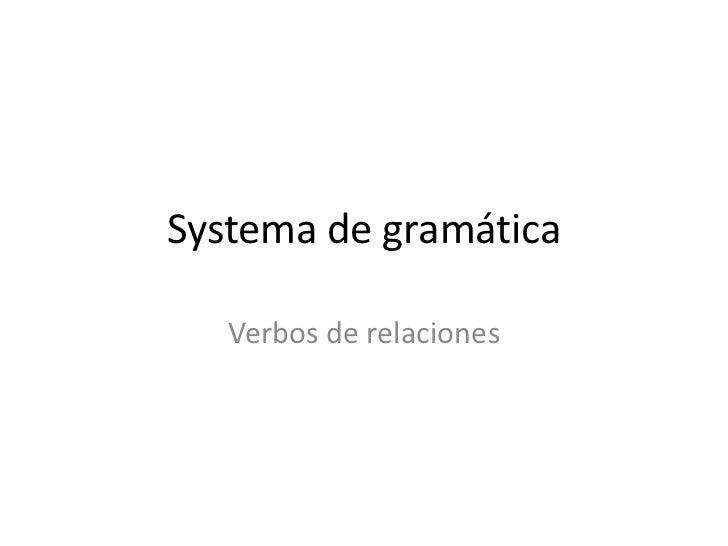 Systema de gramática   Verbos de relaciones