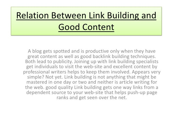 Relation Between Link Building and          Good Content    A blog gets spotted and is productive only when they have    g...