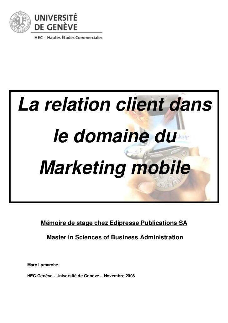 La relation client dans            le domaine du      Marketing mobile       Mémoire de stage chez Edipresse Publications ...