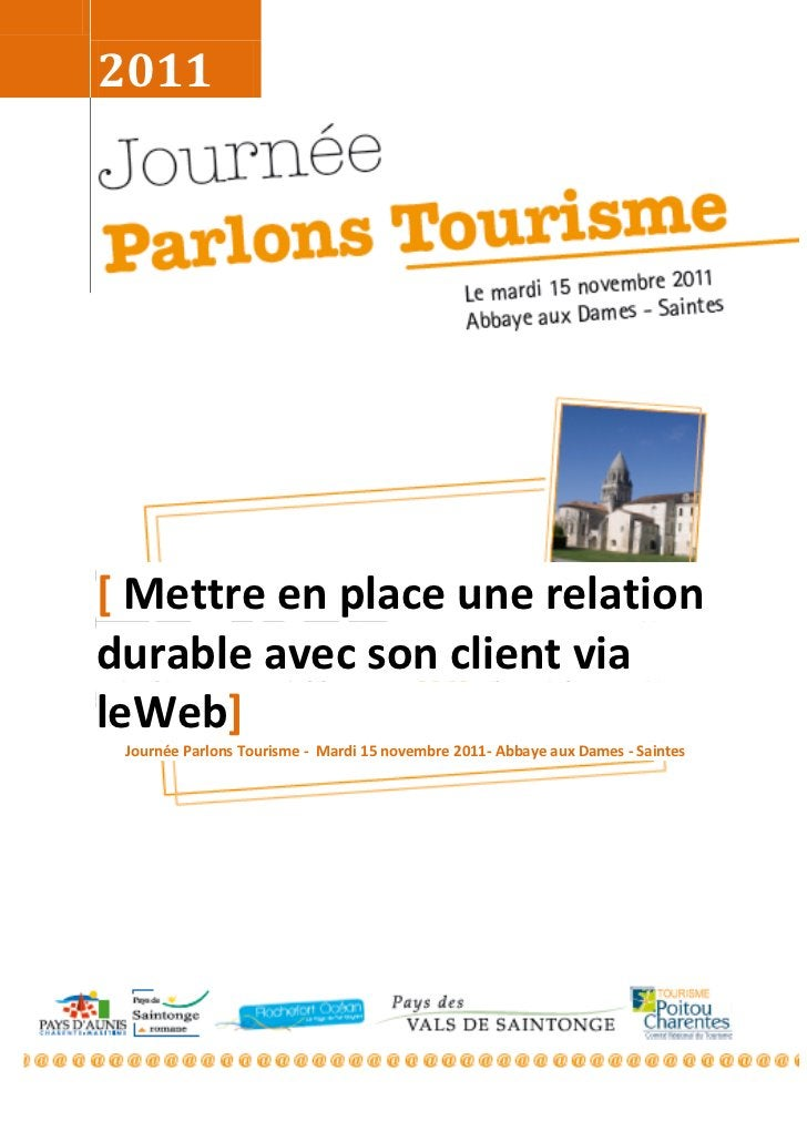 2011[ Mettre en place une relationdurable avec son client vialeWeb] Journée Parlons Tourisme - Mardi 15 novembre 2011- Abb...