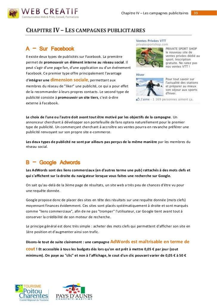 Chapitre IV – Les campagnes publicitaires      39CHAPITRE IV – LES CAMPAGNES PUBLICITAIRESA – Sur FacebookIl existe deux t...