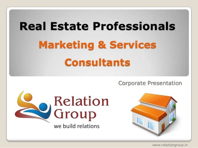 Real Estate Professionals   Marketing & Services       Consultants                Corporate Presentation                  ...