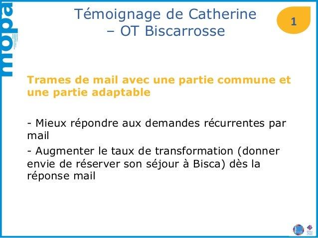 Témoignage de Catherine – OT Biscarrosse Trames de mail avec une partie commune et une partie adaptable - Mieux répondre a...