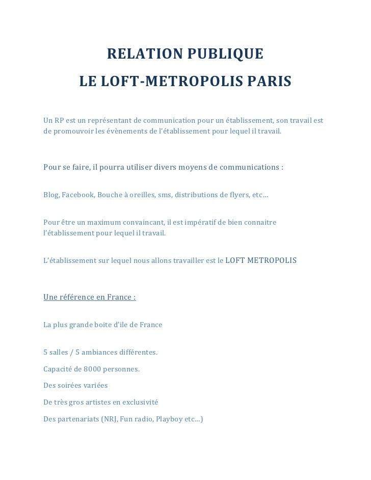 RELATION PUBLIQUE           LE LOFT-METROPOLIS PARISUn RP est un représentant de communication pour un établissement, son ...