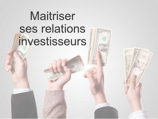 Maîtriser vos relations investisseurs / actionnaires