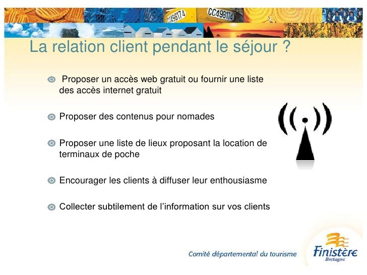 après le séjour</li></li></ul><li>La relation client avant le séjour ? <br />Mettre en œuvre un contact incarné<br />Envoy...