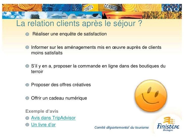 La relation client pendant le séjour ?<br /> Proposer un accès web gratuit ou fournir une liste des accès internet gratuit...