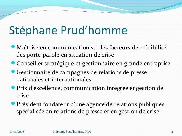 Stéphane Prud'homme Maîtrise en communication sur les facteurs de crédibilité  des porte-parole en situation de crise Co...