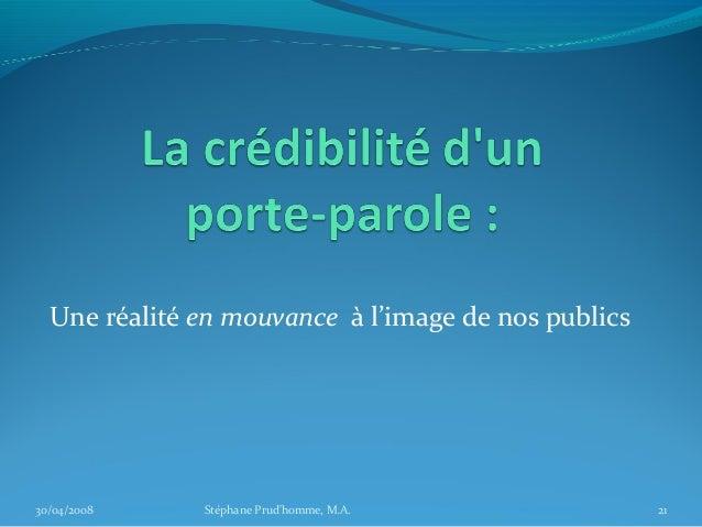 Une réalité en mouvance à l'image de nos publics30/04/2008    Stéphane Prudhomme, M.A.              21