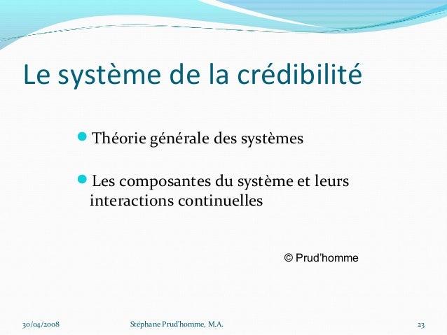 Le système de la crédibilité             Théorie générale des systèmes             Les composantes du système et leurs  ...