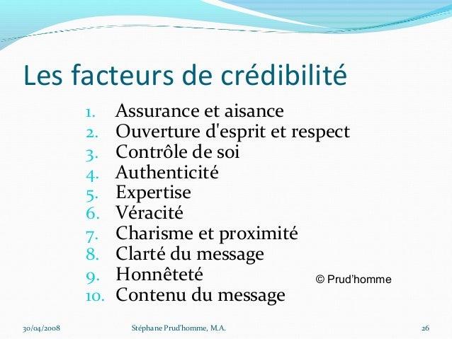 Les facteurs de crédibilité             1.    Assurance et aisance             2.    Ouverture desprit et respect         ...