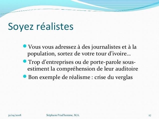 Soyez réalistes             Vous vous adressez à des journalistes et à la              population, sortez de votre tour d...