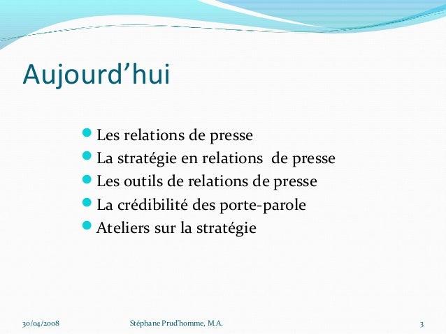 Aujourd'hui             Les relations de presse             La stratégie en relations de presse             Les outils ...