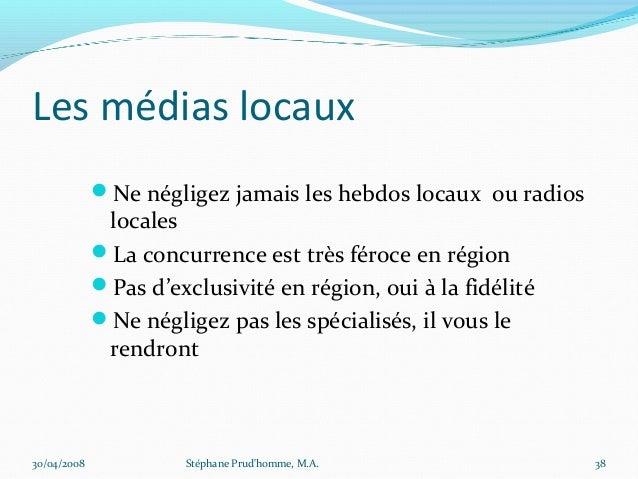 Les médias locaux             Ne négligez jamais les hebdos locaux ou radios              locales             La concurr...