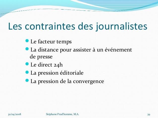Les contraintes des journalistes             Le facteur temps             La distance pour assister à un événement      ...