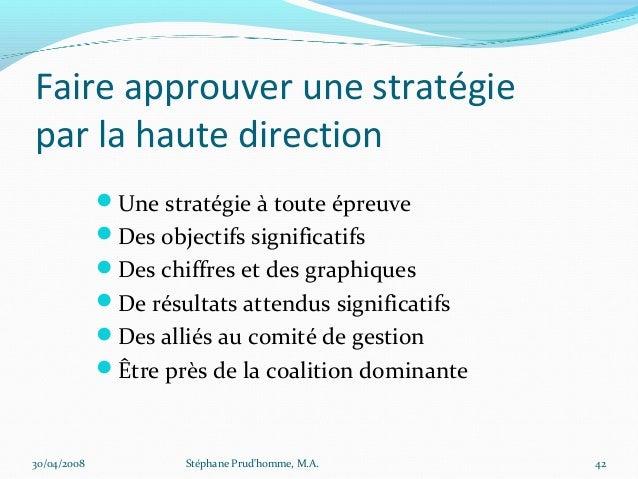 Faire approuver une stratégiepar la haute direction             Une stratégie à toute épreuve             Des objectifs ...