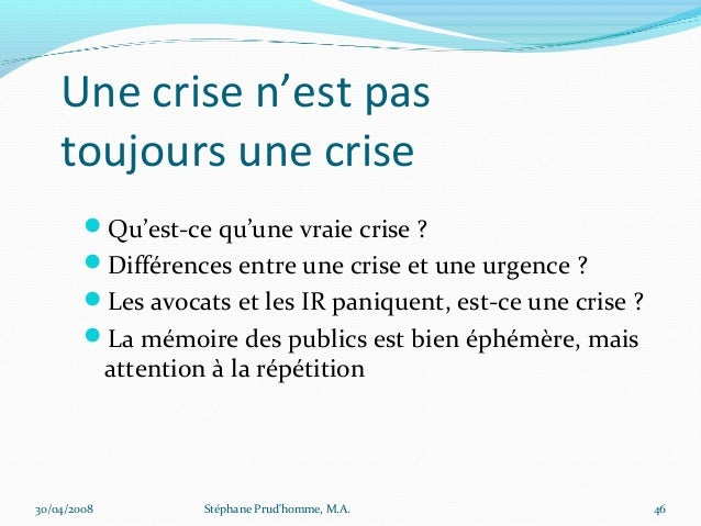 Une crise n'est pas    toujours une crise        Qu'est-ce qu'une vraie crise ?        Différences entre une crise et un...