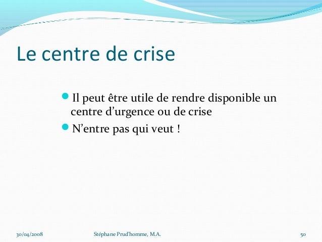 Le centre de crise             Il peut être utile de rendre disponible un              centre d'urgence ou de crise      ...