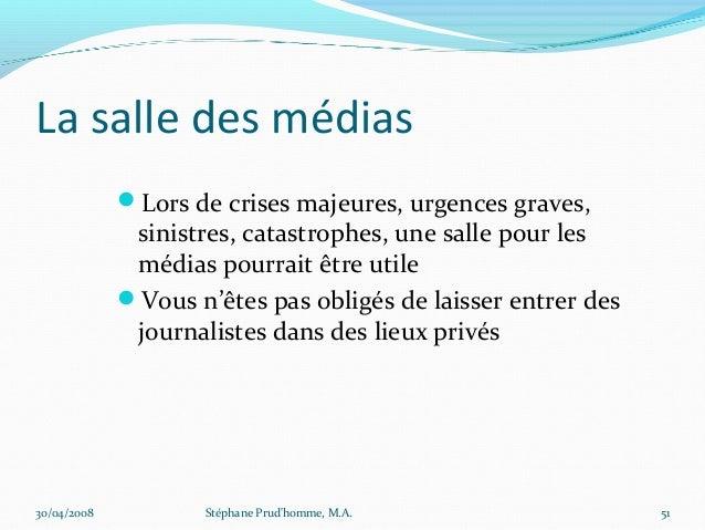 La salle des médias             Lors de crises majeures, urgences graves,              sinistres, catastrophes, une salle...