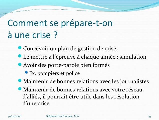 Comment se prépare-t-onà une crise ?       Concevoir un plan de gestion de crise       Le mettre à l'épreuve à chaque an...