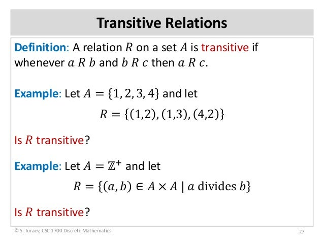 ... Discrete Mathematics 26; 27. Transitive Relations Definition: ...