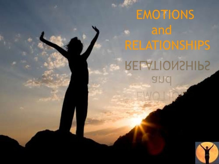 EMOTIONS       and<br />RELATIONSHIPS <br />