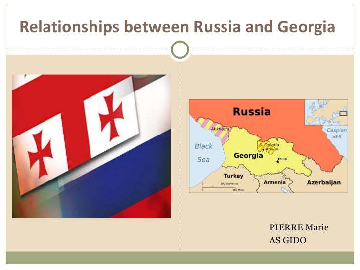 Relationships between Russia and Georgia                               PIERRE Marie                               AS GIDO
