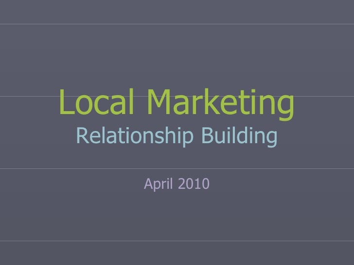 Local Marketing Relationship Building April 2010