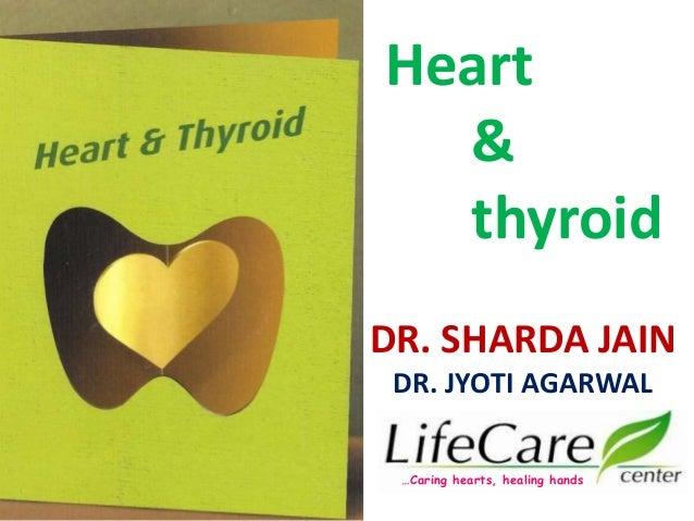 DR. SHARDA JAIN DR. JYOTI AGARWAL …Caring hearts, healing hands Heart & thyroid