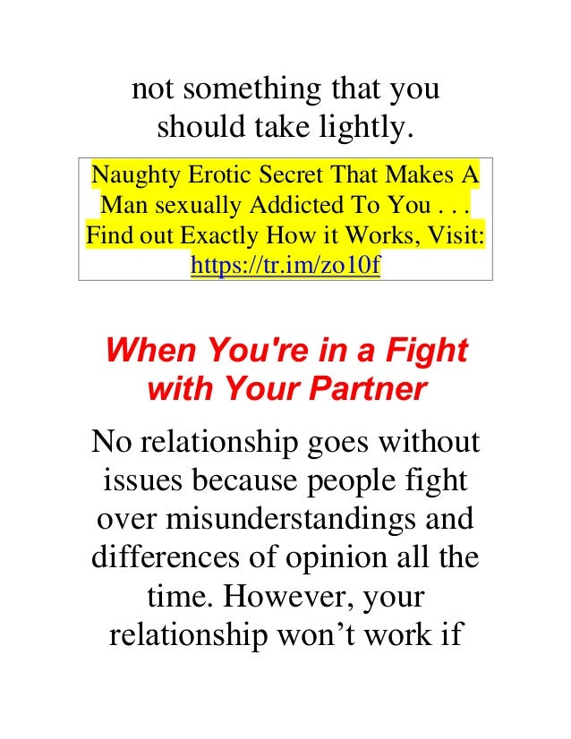 not something that you should take lightly. Naughty Erotic Secret That Makes A Man sexually Addicted To You . . . Find out...