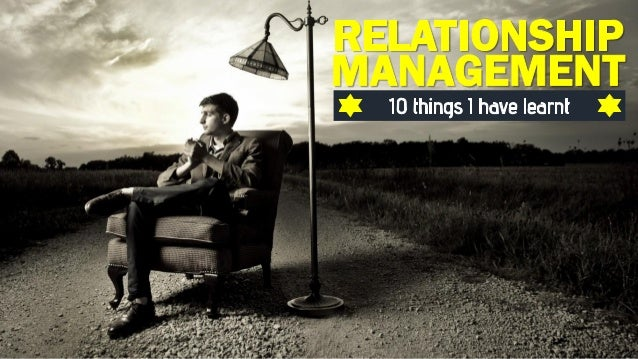 Relationship Management - 10 things i have Learnt