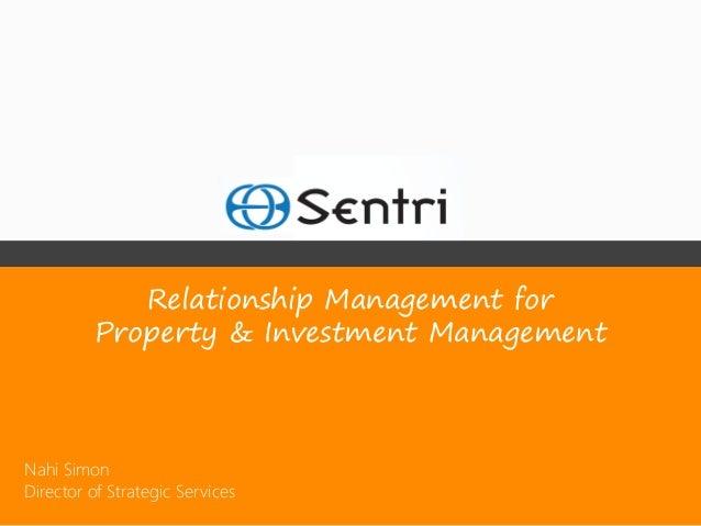 Relationship Management for         Property & Investment ManagementNahi SimonDirector of Strategic Services