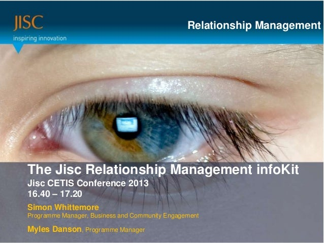 Relationship ManagementThe Jisc or main title… Management infoKitPresenter Relationship Session Title or subtitle…Jisc CET...