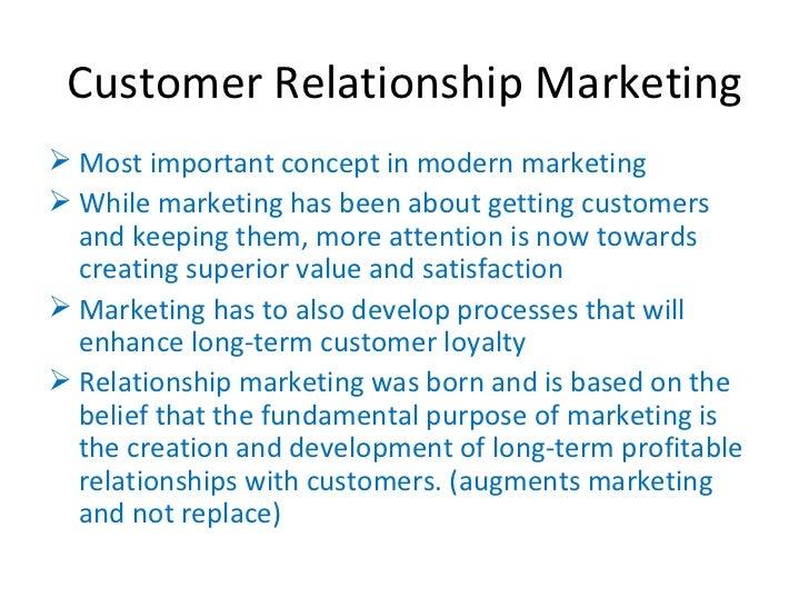 Customer Relationship Marketing <ul><li>Most important concept in modern marketing </li></ul><ul><li>While marketing has b...