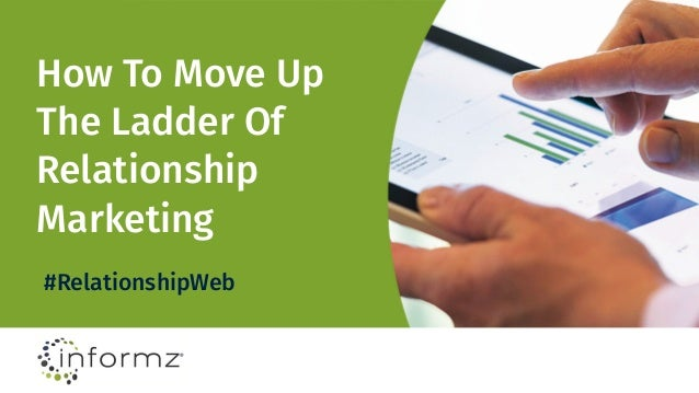How To Move Up The Ladder Of Relationship Marketing #RelationshipWeb
