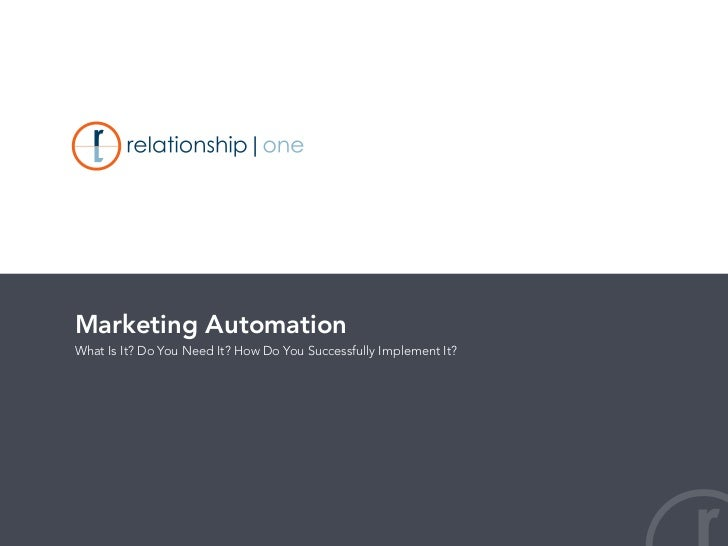 Marketing Automation What Is It? Do You Need It? How Do You Successfully Implement It?