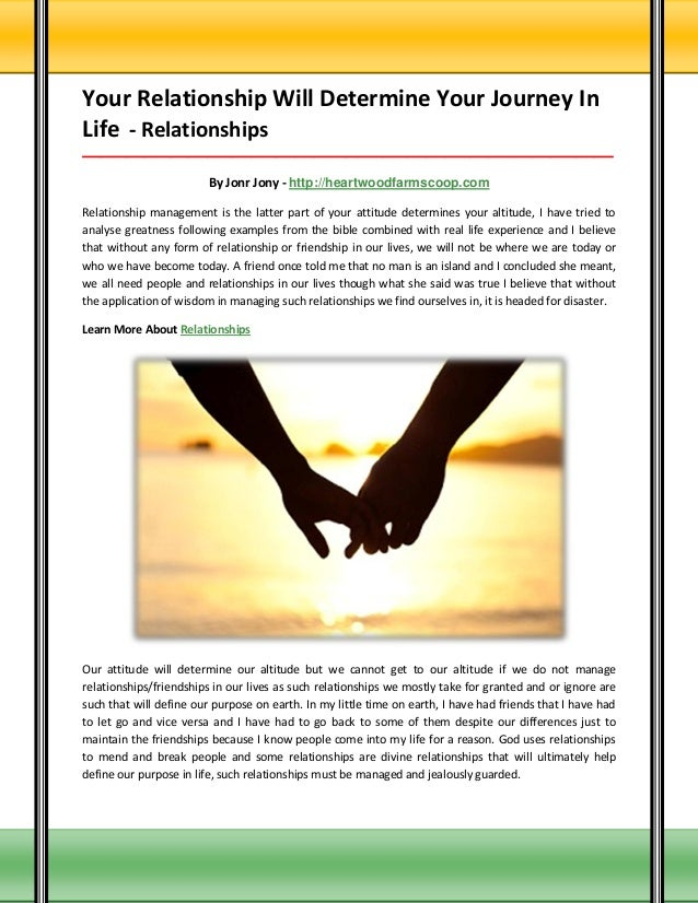 Your Relationship Will Determine Your Journey In Life - Relationships ____________________________________________________...