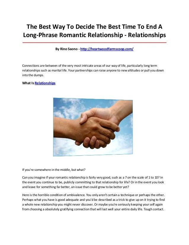 The Best Way To Decide The Best Time To End A Long-Phrase Romantic Relationship - Relationships __________________________...