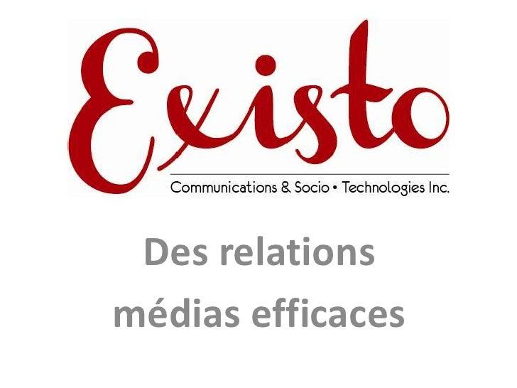 Des relations <br />médias efficaces<br />