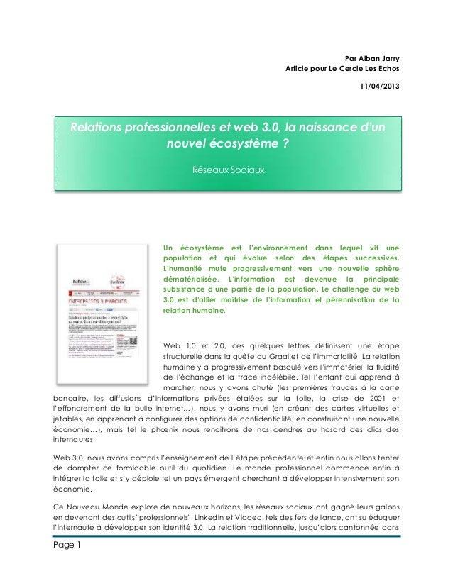 Par Alban Jarry Article pour Le Cercle Les Echos 11/04/2013  Relations professionnelles et web 3.0, la naissance d'un nouv...
