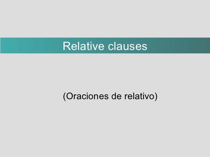 <ul><ul><li>(Oraciones de relativo) </li></ul></ul>Relative clauses