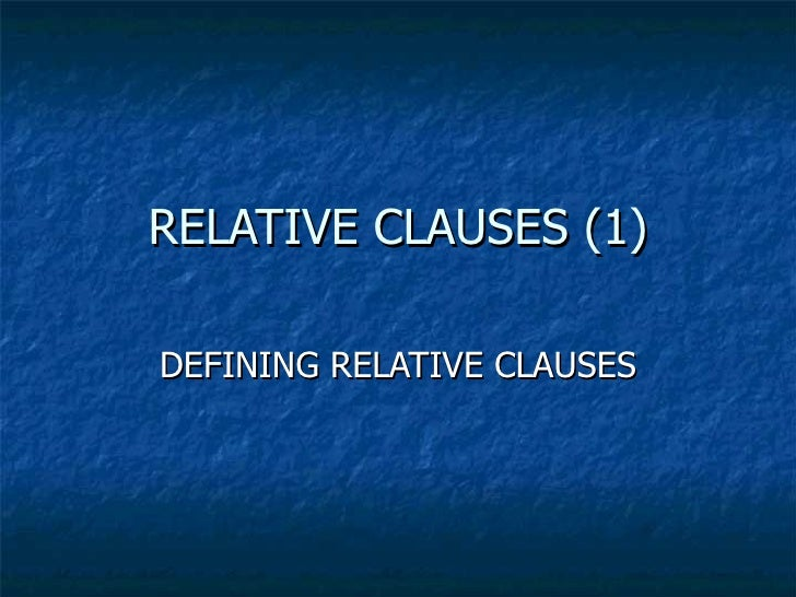 RELATIVE CLAUSES (1) DEFINING RELATIVE CLAUSES